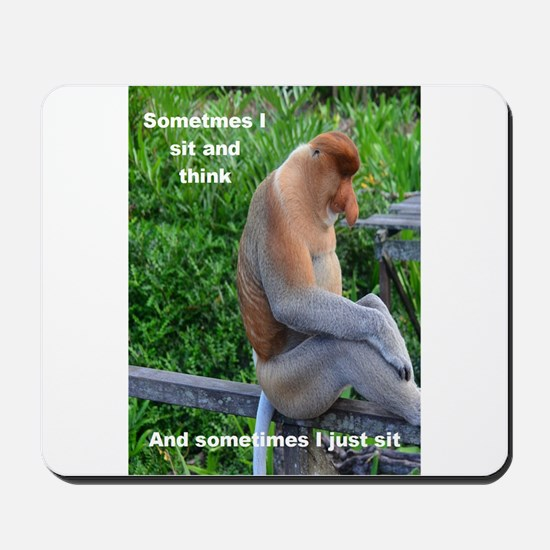 Probiscis Monkey Maybe Thinking Mousepad