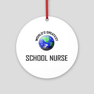 World's Greatest SCHOOL NURSE Ornament (Round)