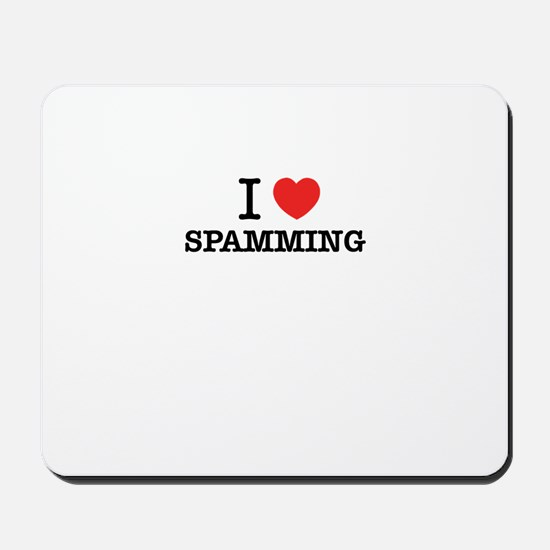 I Love SPAMMING Mousepad