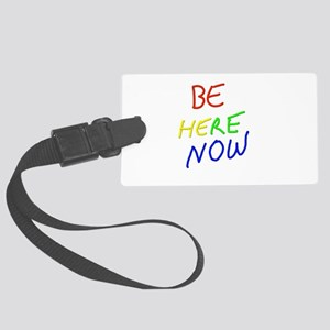 Be Here Now Large Luggage Tag