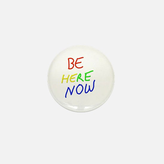 Be Here Now Mini Button