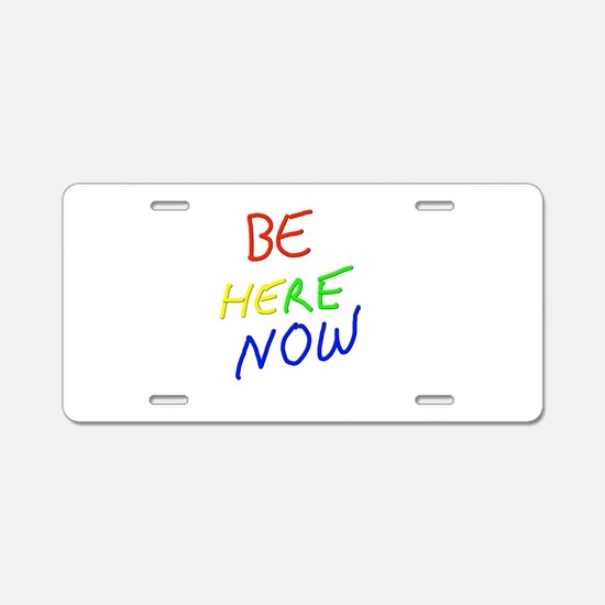 Be Here Now Aluminum License Plate