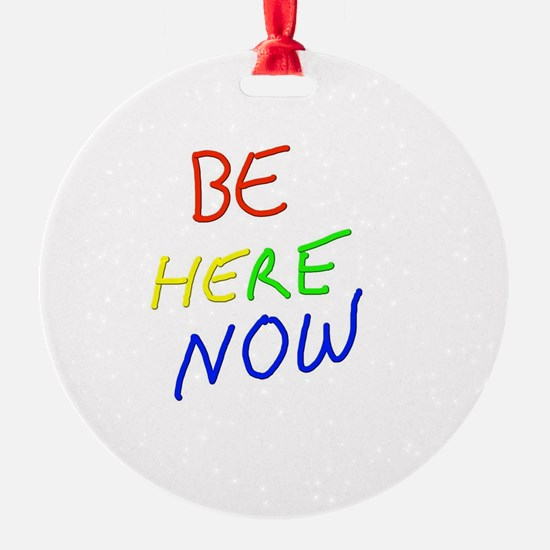Be Here Now Ornament