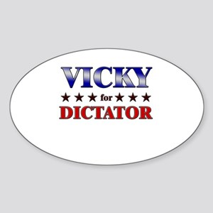 VICKY for dictator Oval Sticker