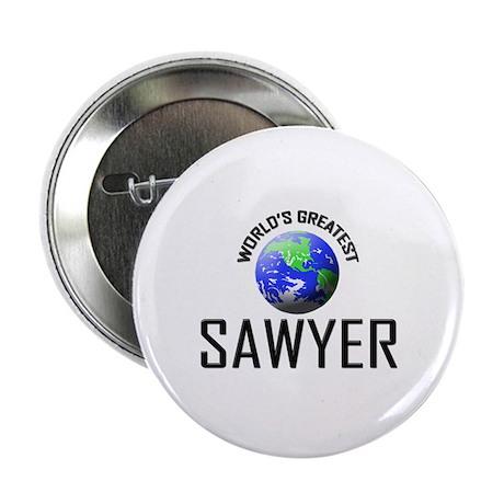"""World's Greatest SAWYER 2.25"""" Button"""