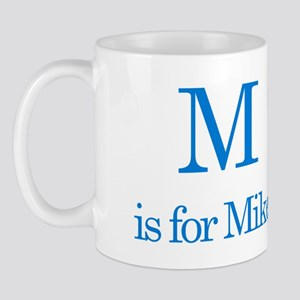 M is for Mike Mug