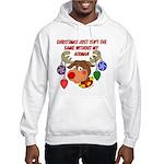 Christmas without my Airman Hooded Sweatshirt