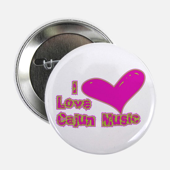 "I Love Cajun Music 2.25"" Button"