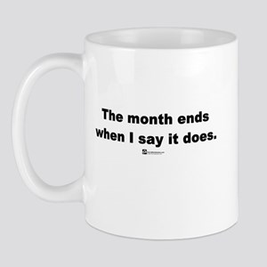 The month ends when (new) -  Mug