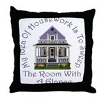 My Idea of Housework Is... Throw Pillow