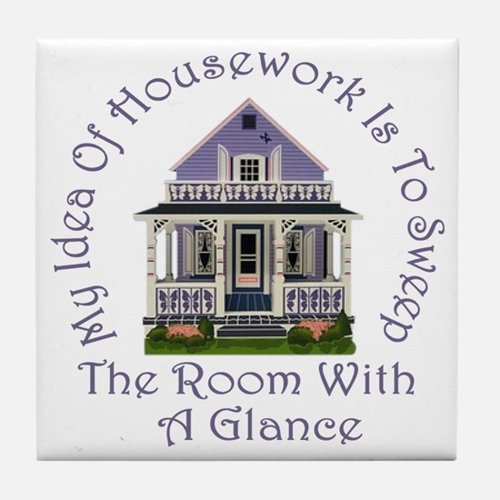 My Idea of Housework Is... Tile Coaster