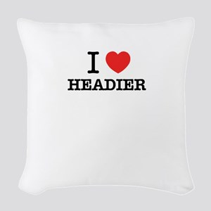 I Love HEADIER Woven Throw Pillow