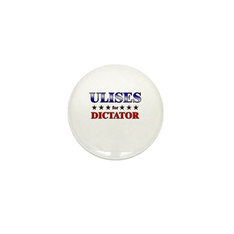 ULISES for dictator Mini Button (10 pack)
