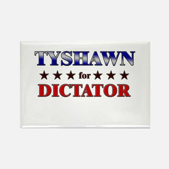 TYSHAWN for dictator Rectangle Magnet