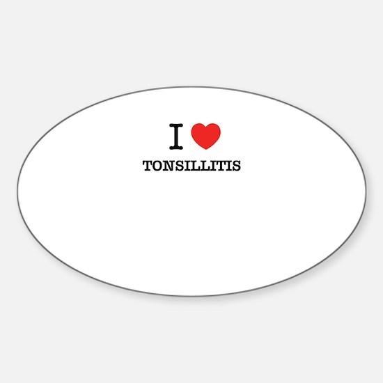 I Love TONSILLITIS Decal