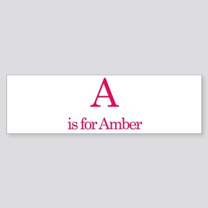 A is for Amber Bumper Sticker