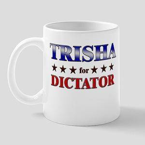 TRISHA for dictator Mug