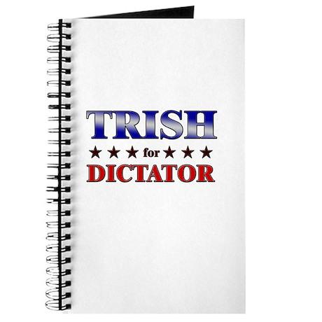 TRISH for dictator Journal