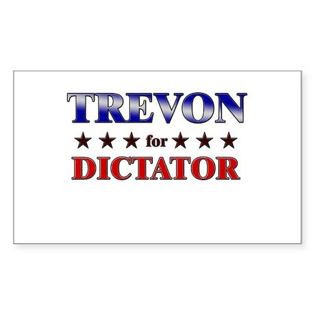 TREVON for dictator Rectangle Sticker