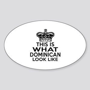 Dominican Look Like Designs Sticker (Oval)