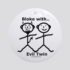 Bloke With Evil Twin Ornament (Round)