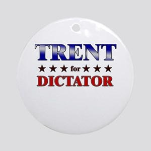 TRENT for dictator Ornament (Round)