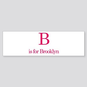 B is for Brooklyn Bumper Sticker