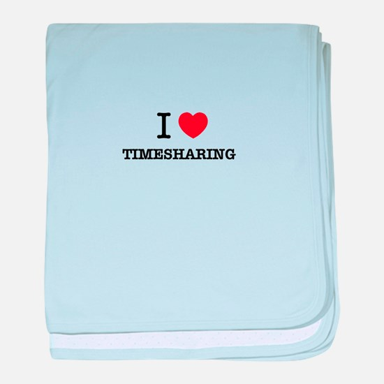 I Love TIMESHARING baby blanket