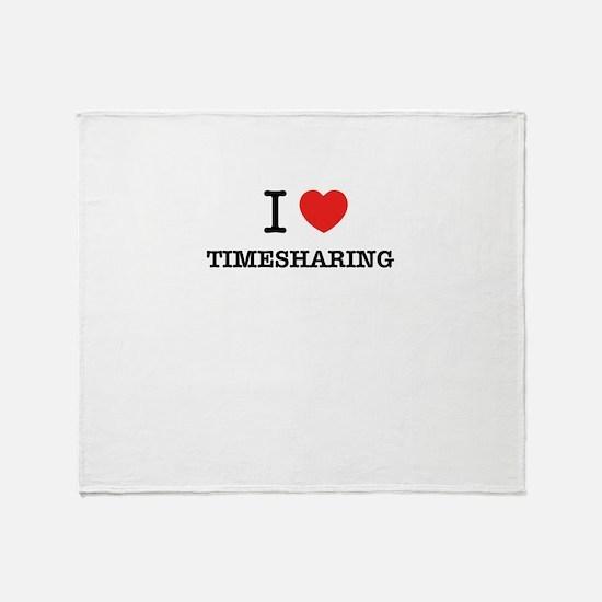I Love TIMESHARING Throw Blanket