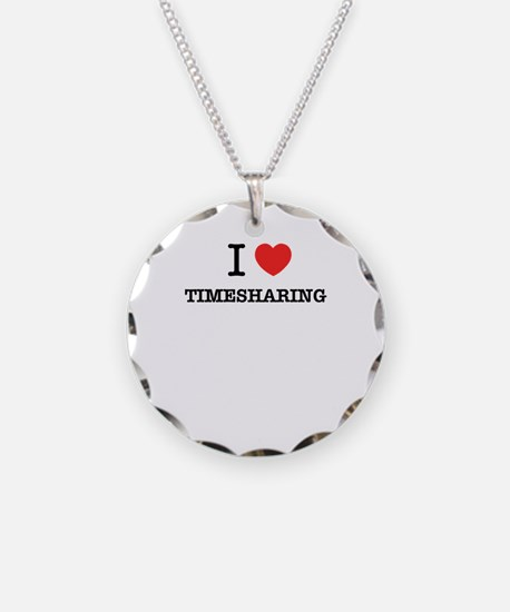 I Love TIMESHARING Necklace