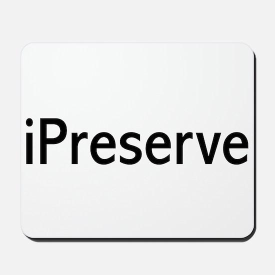 iPreserve Mousepad