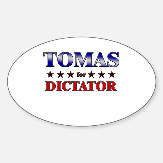 TOMAS for dictator Oval Decal