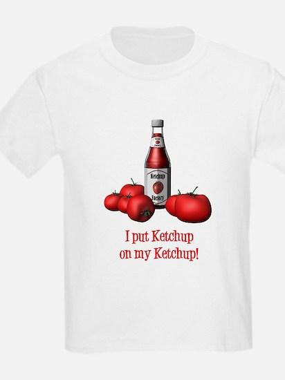 Ketchup on my Ketchup T-Shirt