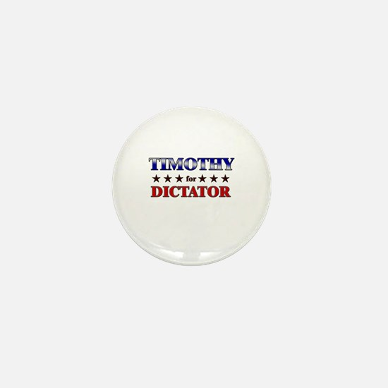 TIMOTHY for dictator Mini Button