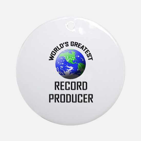 World's Greatest RECORD PRODUCER Ornament (Round)