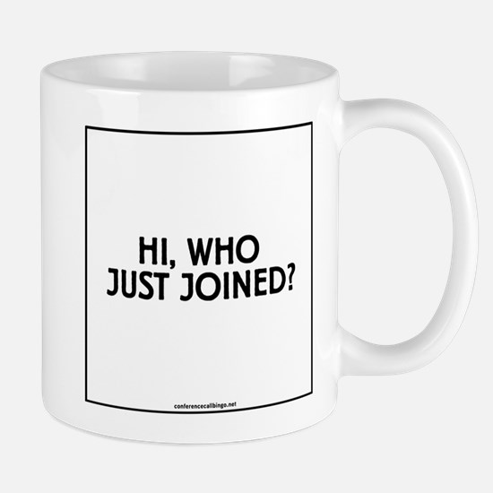 HI, WHO JUST JOINED? - square Mugs