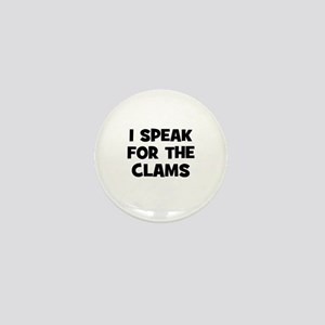 I Speak For The Clams Mini Button