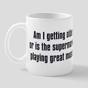 Am I Getting Older? Mug