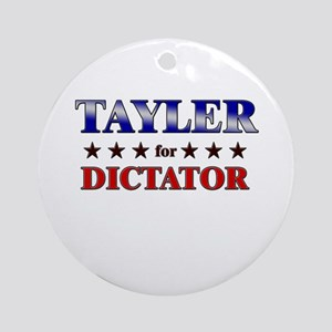 TAYLER for dictator Ornament (Round)