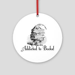 Addicted to Books! Ornament (Round)
