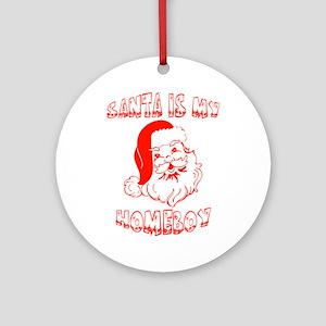 Santa Is My Homeboy Ornament (Round)