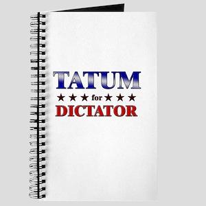 TATUM for dictator Journal