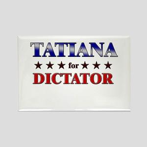 TATIANA for dictator Rectangle Magnet