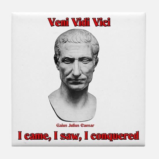 Vini Vidi Vici I Came I Saw I Conquered Tile Coast