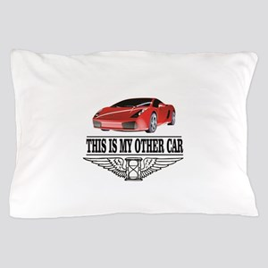 This is my other car Pillow Case