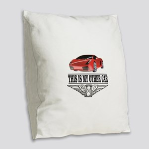 This is my other car Burlap Throw Pillow