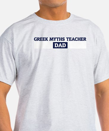 GREEK MYTHS TEACHER Dad T-Shirt