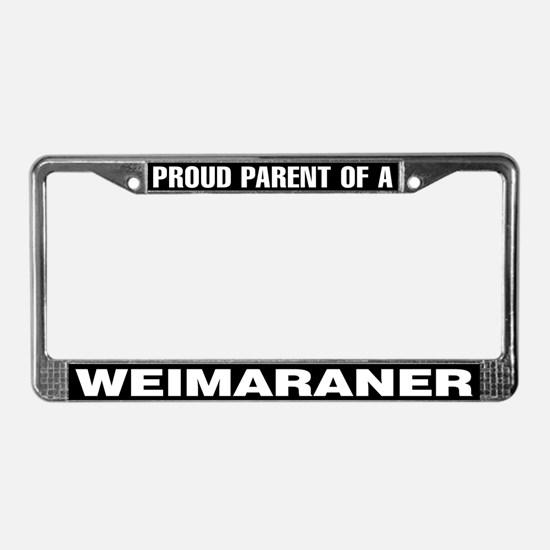 Proud Parent of a Weimaraner License Plate Frame