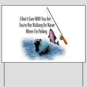 Fishing Here! Yard Sign