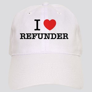 I Love REFUNDER Cap